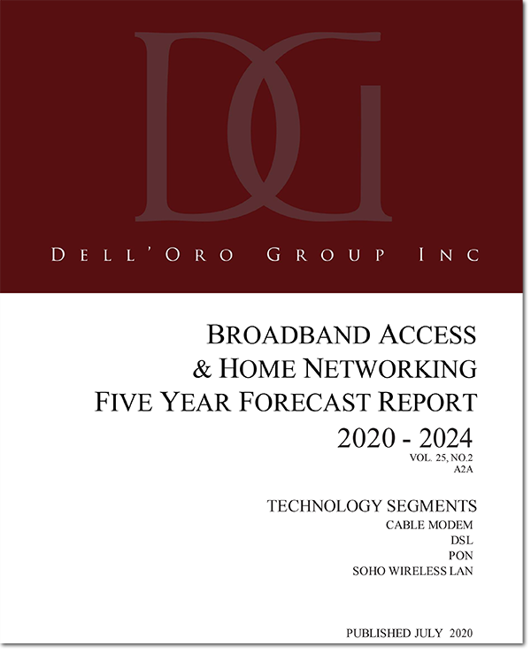 Dell'Oro Broadband Access and Home Networking 5-Year Forecast Report