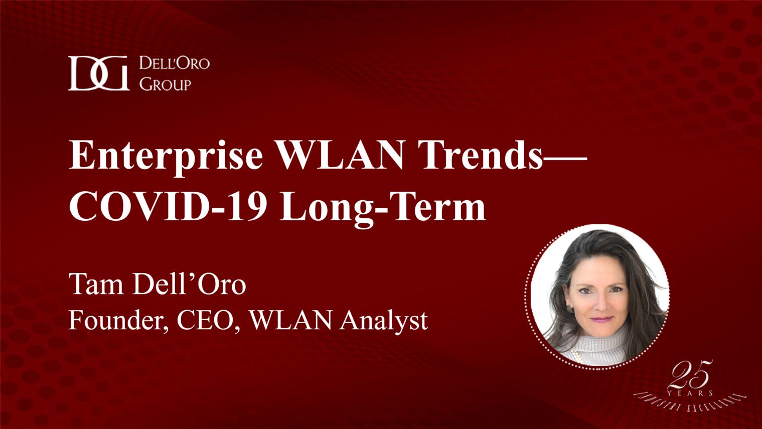 Analyst Talk - Enterprise WLAN Trends COVID-19 Long-Term