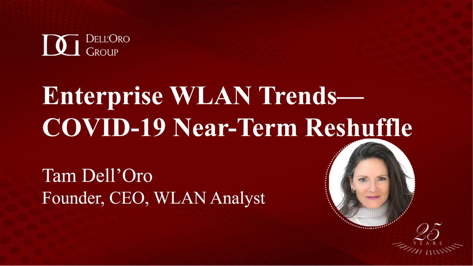 Analyst Talk - Enterprise WLAN Trends - COVID-19 Near-Term Reshuffle